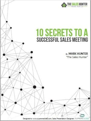 Sales Meetings: 10 Secrets to Making Them Excellent and Last Less Than One Hour