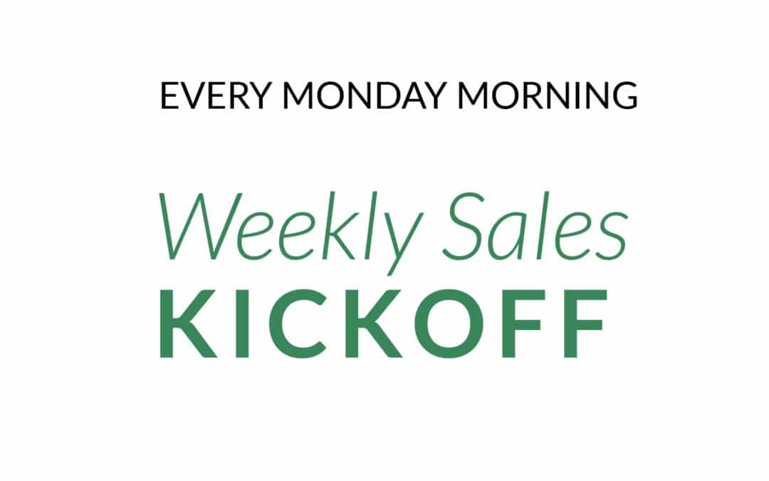 Welcome to the Weekly Sales Kickoff!