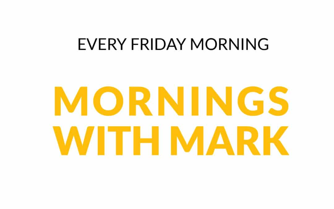 Welcome to Mornings With Mark!