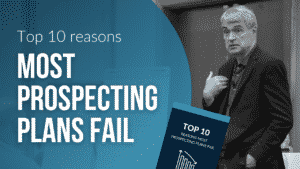 Top 10 Reasons Most Prospecting Plans Fail